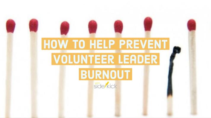 How to help prevent Volunteer Leader Burnout - YM Sidekick